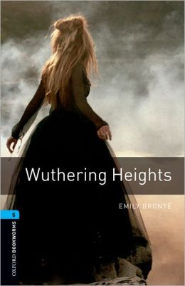 Oxford Bookworms Library: Wuthering Heights: Level 5: 1,800 Word Vocabulary