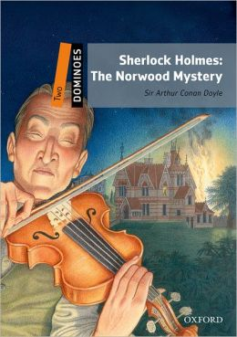 Dominoes, New Edition: Level 2: 700-Word Vocabulary Sherlock Holmes: The Norwood Mystery