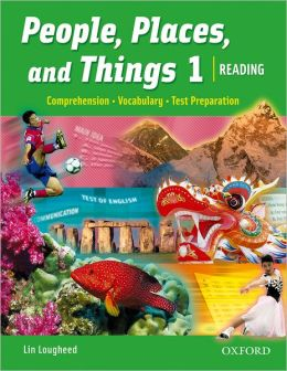 People, Places, and Things: Reading, Vocabulary, Test Preparation