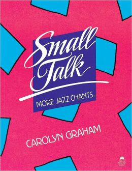 Small Talk: More Jazz Chants: More Jazz Chants: Student Book