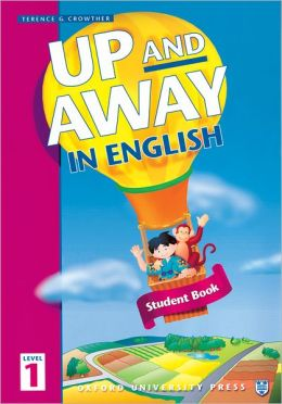 Up and Away in English : Student Book, Level 1