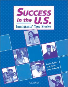 Success in the U. S.: Immigrants' True Stories