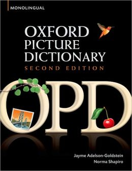 Oxford Picture Dictionary Monolingual English: English Dictionary for teenage and adult students
