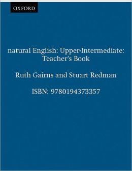 Natural English Upper Intermediate - Teacher's
