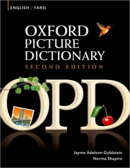 Oxford Picture Dictionary English-Farsi: Bilingual Dictionary for Farsi speaking teenage and adult students of English