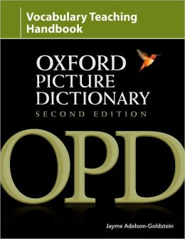 Oxford Picture Dictionary Vocabulary Teaching Handbook: Reviews research into strategies for effective vocabulary teaching and explains how to apply these using the OPD.