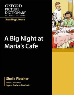 Oxford Picture Dictionary Reading Library: A Big Night at Maria's Cafi'A