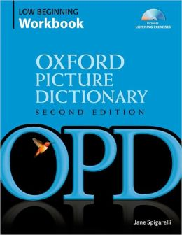 Oxford Picture Dictionary Low Beginning Workbook: Vocabulary reinforcement activity book with 2 audio CDs
