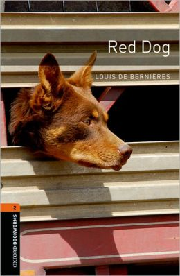 Oxford Bookworms Library: Red Dog: Level 2: 700-Word Vocabulary Level 2