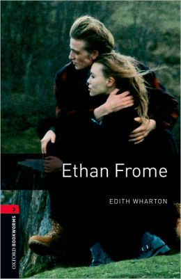 Oxford Bookworms Library: Ethan Frome: Level 3: 1000-Word Vocabulary
