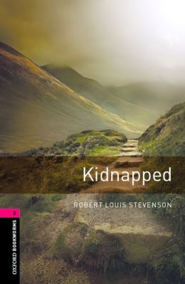 Oxford Bookworms Library: Kidnapped: Level 3: 1000-Word Vocabulary
