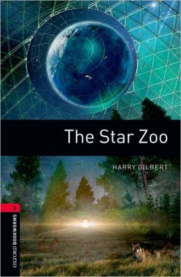 Oxford Bookworms Library: The Star Zoo: Level 3: 1000-Word Vocabulary