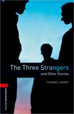 Oxford Bookworms Library: The Three Strangers and Other Stories: Level 3: 1000-Word Vocabulary