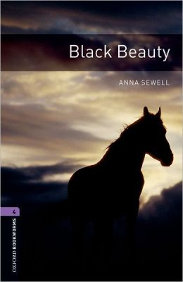 Oxford Bookworms Library: Black Beauty: Level 4: 1400-Word Vocabulary