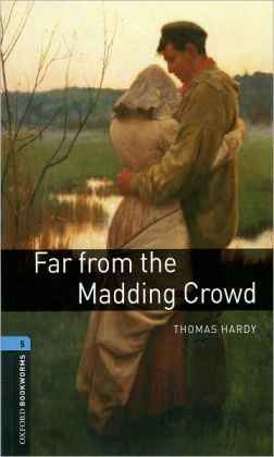 Oxford Bookworms Library: Far from the Madding Crowd: Level 5: 1,800 Word Vocabulary