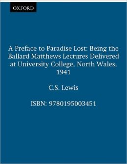A Preface to Paradise Lost: Being the Ballard Matthews Lectures Delivered at University College, North Wales, 1941