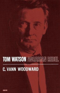 Tom Watson, Agrarian Rebel