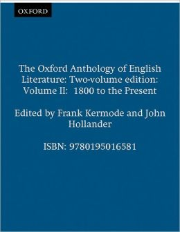 The Oxford Anthology of English Literature: Two-volume edition Volume II: 1800 to the Present
