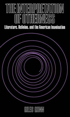The Interpretation of Otherness: Literature, Religion, and the American Imagination