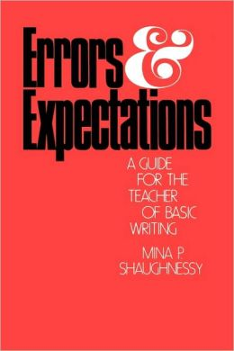 Errors and Expectations: A Guide for the Teacher of Basic Writing