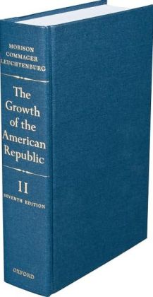 The Growth of the American Republic: Volume II