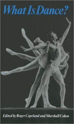 What Is Dance?: Readings in Theory and Criticism
