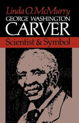 George Washington Carver: Scientist and Symbol