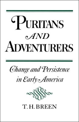Puritans and Adventurers: Change and Persistence in Early America