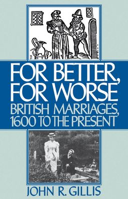 For Better, for Worse: British Marriages, 1600 to the Present