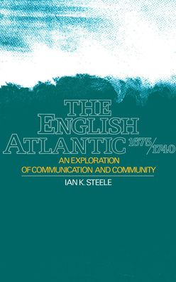 The English Atlantic, 1675-1740: An Exploration of Communication and Community