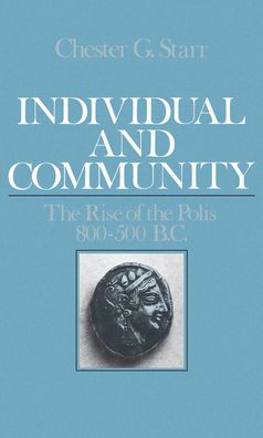 Individual and Community: The Rise of the Polis, 800-500 B. C.