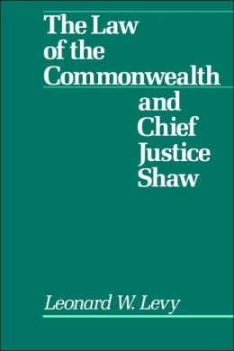 Law of the Commonwealth and Chief Justice Shaw