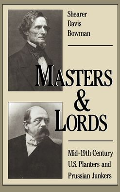 Masters and Lords: Mid-19th-Century U.S. Planters and Prussian Junkers