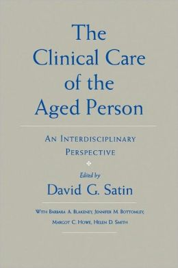 The Clinical Care of the Aged Person: An Interdisciplinary Perspective