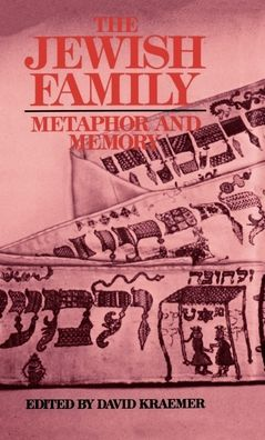 The Jewish Family: Metaphor and Memory