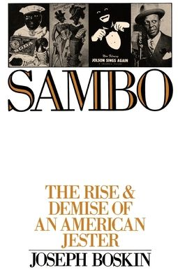 Sambo: The Rise and Demise of an American Jester