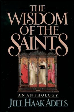 The Wisdom of the Saints: An Anthology