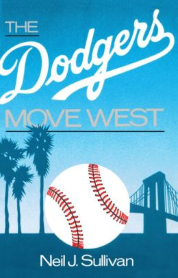The Dodgers Move West