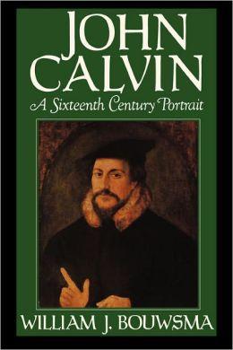 John Calvin; A Sixteenth Century Portrait