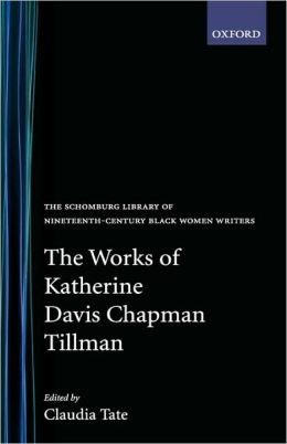 The Works of Katherine Davis Chapman Tillman