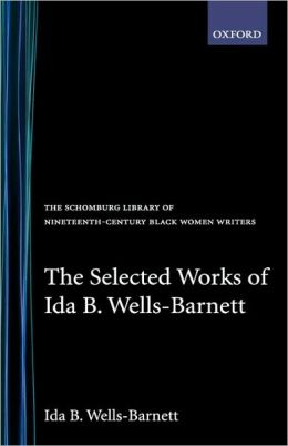 The Selected Works Of Ida B. Wells-Barnett
