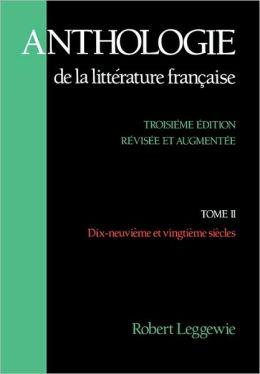 Anthologie de la Litti'Arature Frani'Aaise: Tome II: Dix-neuvii'Ame et vingtii'Ame sii'Acles