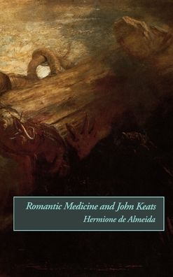 Romantic Medicine and John Keats