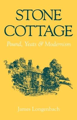 Stone Cottage: Pound, Yeats, and Modernism