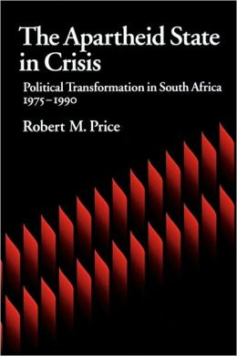 The Apartheid State in Crisis: Political Transformation of South Africa, 1975-1990