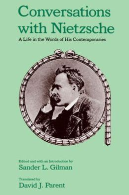 Conversations with Nietzsche: A Life in the Words of His Contemporaries