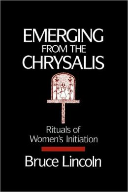 Emerging From the Chrysalis: Rituals of Women's Initiation
