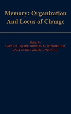 Memory: Organization and Locus of Change