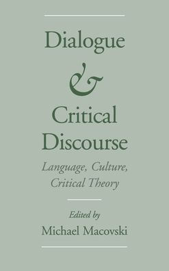 Dialogue and Critical Discourse: Language, Culture, Critical Theory