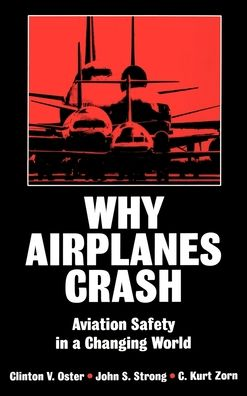 Why Airplanes Crash; Aviation Safety in a Changing World